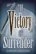 The Victory of Surrender