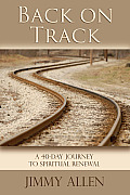 Back on Track: A 40-Journey to Spiritual Renewal