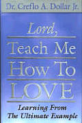 Lord Teach Me How To Love Learning From