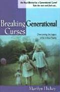 Breaking Generational Curses: [Overcoming the Legacy of Sin in Your Family]