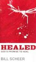 Healed: God's Promise to Heal