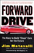 Forward Drive The Race to Build Clean Cars for the Future