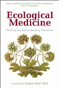 Ecological Medicine Healing the Earth Healing Ourselves