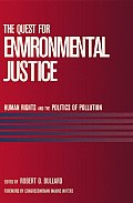 Quest for Environmental Justice Human Rights & the Politics of Pollution
