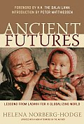 Ancient Futures: Lessons From Ladakh for a Globalizing World (09 Edition) Cover