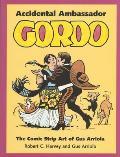 Accidental Ambassador Gordo: The Comic Strip Art of Gus Arriola (Studies in Popular Culture)