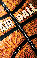 Air Ball: American Education's Failed Experiment With Elite Athletics (06 Edition)