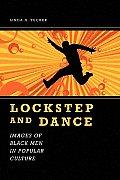 Lockstep and Dance
