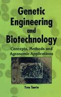 Genetic Engineering and Biotechnology: Concepts, Methods and Agronomic Applications