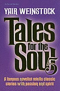 Tales for the Soul, Volume 5: A Famous Novelist Retells Classic Stories with Passion and Spirit