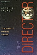 The Director: True Stories of Everyday Miracles
