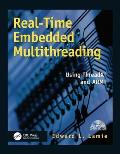 Real-Time Embedded Multithreading: Using ThreadX and ARM [With CDROM]