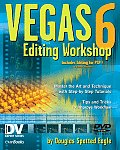 Vegas 6 Editing Workshop 3RD Edition
