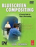 Bluescreen Compositing: A Practical Guide for Video & Moviemaking with DVD ROM (DV Expert)