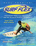 Surf Flex: Flexibility, Yoga and Conditioning for the Ultimate Surfing Experience