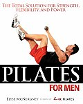 Pilates for Men: The Total Solution for Strength, Flexibility, and Power