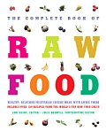 Complete Book Of Raw Food Healthy Delicious Vegetarian Cuisine Made with Living Foods