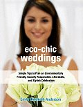 Eco Chic Weddings Simple Tips to Plan an Environmentally Friendly Socially Responsible Affordable & Stylish Celebration