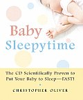 Baby Sleepytime: The CD Scientifically Proven to Put Your Baby to Sleep--Fast with CD (Audio) Cover
