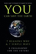 You Can Save the Earth 7 Reasons Why & 7 Simple Ways A Philosophy for the Future