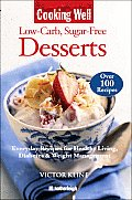 Cooking Well: Low Carb Sugar Free Desserts: Over 100 Recipes for Healthy Living, Diabetes, and Weight Management