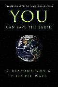 You Can Save the Earth: 7 Reasons Why & 7 Simple Ways. (Little Book. Big Idea.)