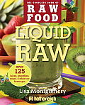 Liquid Raw Over 125 Juices Smoothies Soups & Other Raw Beverages Recipes