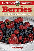 Berries: Farmstand Favorites: Over 75 Farm-Fresh Recipes (Farmstand Favorites)