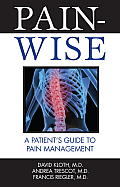 Pain-Wise: A Patient's Guide to Pain Management Cover