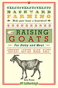 Backyard Farming: Raising Goats: For Dairy and Meat (Backyard Farming)