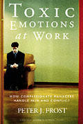 Toxic Emotions At Work How Compassionate