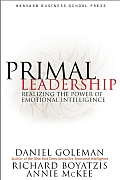 Primal Leadership: Realizing the Power of Emotional Intelligence Cover