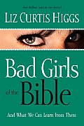 Bad Girls of the Bible: And What We Can Learn from Them Cover
