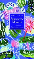 Squeeze The Moment 31 Days To A More Joy