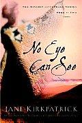 No Eye Can See Kinship & Courage 02