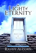 In Light of Eternity Perspectives on Heaven