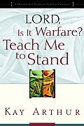 Lord Is It Warfare Teach Me to Stand A Devotional Study on Spiritual Victory