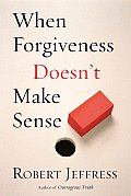 When Forgiveness Doesnt Make Sense