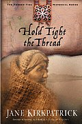 Tender Ties Historical #03: Hold Tight the Thread Cover
