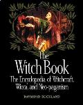 Witch Book The Encyclopedia Of Witchcraft Wicca