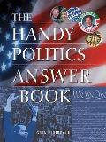 The Handy Politics Answer Book