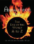 Armageddon Now: The End of the World A to Z