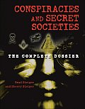 Conspiracies and Secret Societies: The Complete Dossier Cover