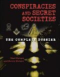 Conspiracies & Secret Societies The Complete Dossier