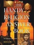 The Handy Religion Answer Book (Handy Answer Books)