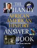 Handy African American History Answer Book (Handy Answer Books)