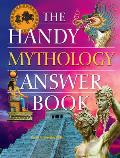 The Handy Mythology Answer Book (Handy Answer Books)