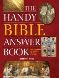 The Handy Bible Answer Book: Understanding the World's All-Time Bestseller