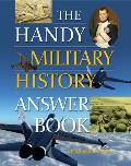 The Handy Military History Answer Book (Handy Answer Books)