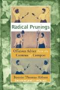 Radical Prunings A Novel of Officious Advice from the Contessa of Compost